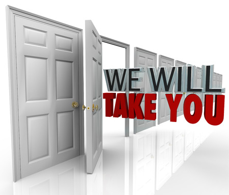 The words We Will Take You coming out an open door to illustrate acceptance and approval Stock Photo - 22869515