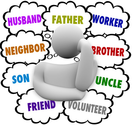 roles: A man with thought clouds and words representing his many roles in life -- husband, father, neighbor, worker, son, friend, volunteer, uncle