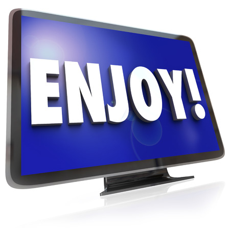 hdtv: The word Enjoy on a HDTV screen to illustrate television program or show viewing in a home theatre such as movies, dramas, comedies or other forms of entertainment