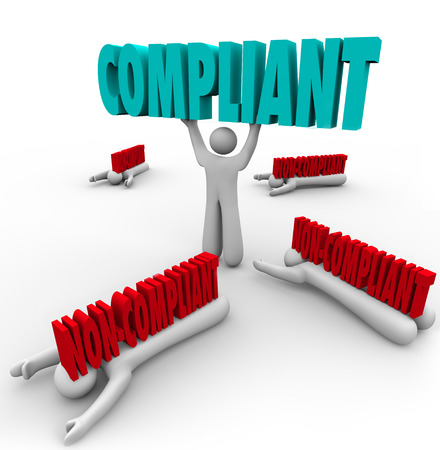 noncompliance: One person lifts the word Compliant and others are crushed by non-compliance, as the winner follows rules and regulations and stays out of legal trouble