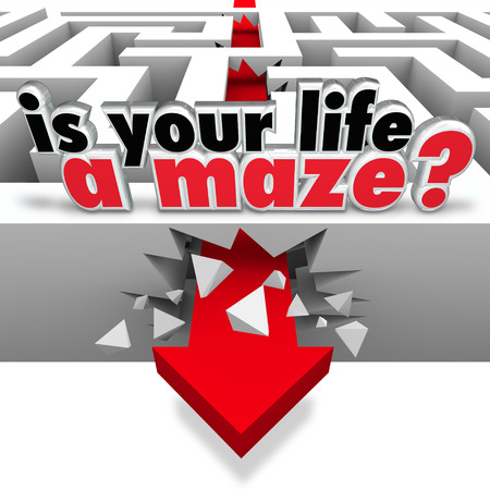 astray: The words Is Your Life a Maze asking you the question of whether you need help or direction to find your way through challengine times in personal or worklife Stock Photo