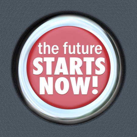 today: The Future Starts Now words on a red round car start button to illustrate new technology and futuristic advances and progress