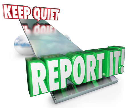 Keep Quiet and Report It words on a balance or see-saw to illustrate weighing your options and decision on whether to contact authorities on a violation, crime or wrongdoing Stock Photo