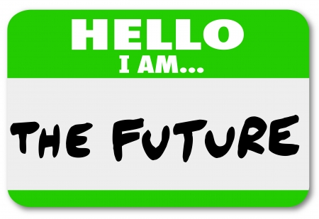 Hello I Am the Future words on a green nametag or sticker to illustrate inevitable coming change and evolution tomorrow or a rapidly approaching time photo