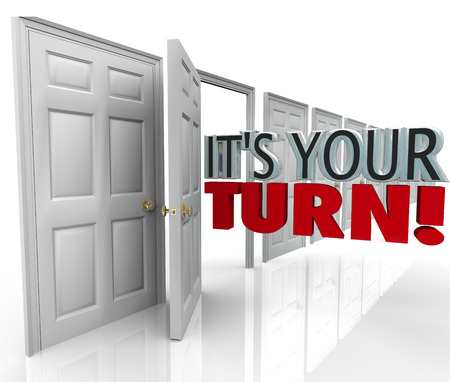 It's Your Turn words coming out an open door to illustrate a chance, opportunity or big break to shine and show your talents and skills for a career or job photo