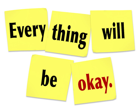 relieving pain: Everything Will Be Okay on yellow sticky notes as words of reassurance and hope to help you conquer your worries and instead be confident that problems our troubles will get better soon