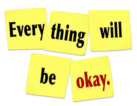 reassurance: Todo va a salir bien en las notas adhesivas de color amarillo como palabras de consuelo y esperanza para ayudar a vencer sus temores y en lugar de tener la confianza de que los problemas de nuestros problemas van a mejorar pronto