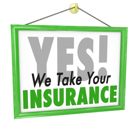 care providers: Yes We Take Your Insurance words on hanging doctor office sign to illustrate that your health care provider plan or policy will be accepted for treatment during your visit or appointment