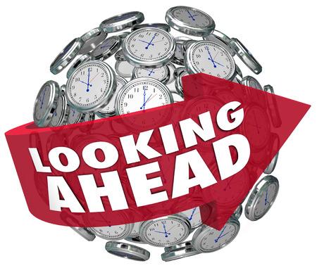 Mirando hacia el futuro las palabras en la flecha alrededor de relojes para ilustrar ver el futuro mediante la predicción de lo que sucederá en un momento en el tiempo que viene
