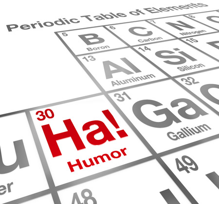 Ha the Element of Humor on a periodic table to illustrate the value of comedy and laughter in life photo