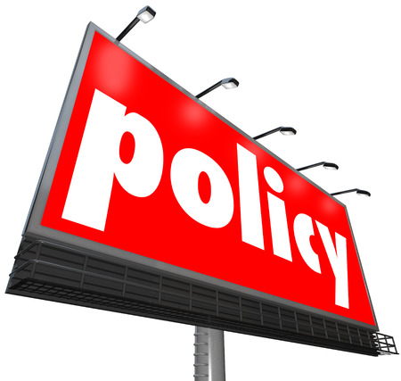 adhere: Policy word on a red billboard, sign or banner to illustrate important rules, regulations, guidelines, laws or codes that you have to follow at a company, workplace, store or school