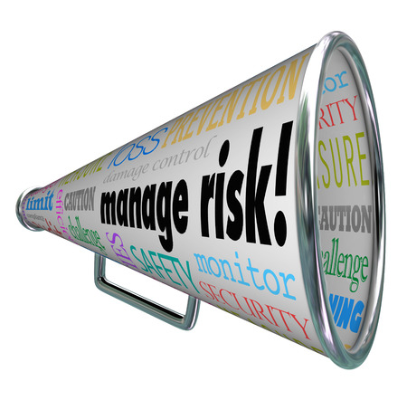 protecting your business: Manage Risk words on a bullhorn and megaphone along with words of advice for loss prevention, compliance, damage control, safety and financial security