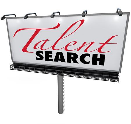 Parole di ricerca di talento su un cartellone bianco per illustrare una ricerca o una ricerca di lavoratori qualificati o impiegati per un lavoro o una carriera o uno spettacolo per persone di talento per mostrare le loro abilità