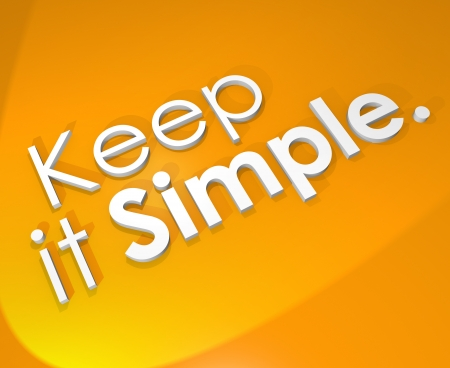 Keep It Simple 3d words on an orange background to illustrate an easy philosophy for a less stressful life and approach to career and goals
