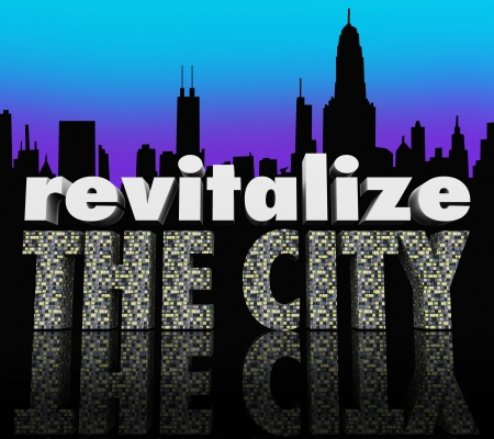 population growth: Revitalize the City 3d words on a city skyline to illustrate efforts to improve or increase business in an urban metropolitan center through efforts such as tourism, development and population growth