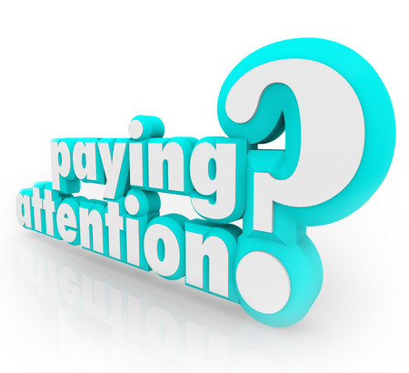 paying attention: Paying Attention question to ask if you understand important information shared or taught in a class Stock Photo