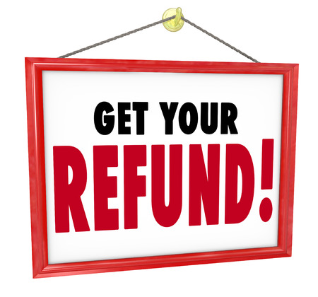 The words get your refund on a sign photo