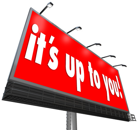 tasked: Its Up to You words on a billboard or sign Stock Photo