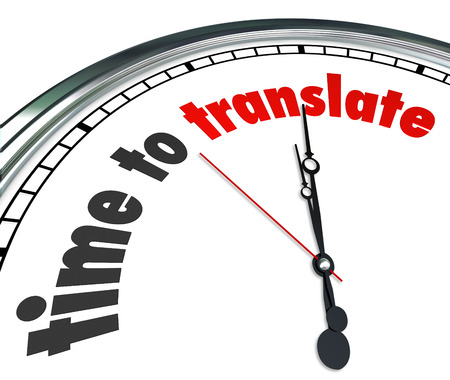 Time to Translate words on a clock face to illustrate a need to interpret words, meaning or tone in another language to get a clear communication of intended message