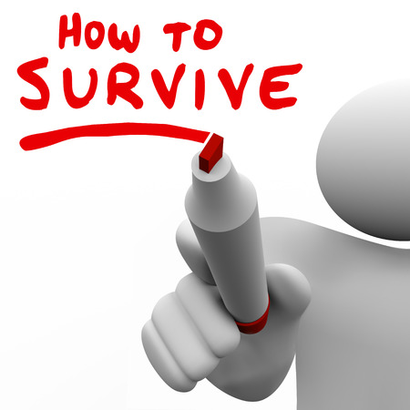 endure: How to Survive words written on a board by a man with a marker to teach you survival skills and tips to persevere and endure in difficult conditions or overcome a problem or challenge Stock Photo