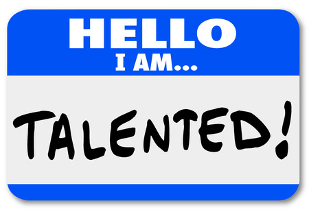 communication capability: Hello I Am Talented words on a nametag or sticker to be worn at a job fair or other networking event