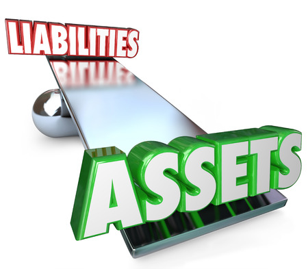 assets: Assets and Liabilities on a see-saw, scale or balance to illustrate your net worth of total investments and possessions minus your debts and obligations