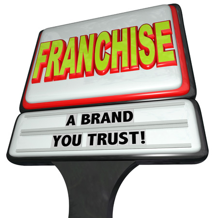 authorizing: Franchise word on a fast food restaurant or chain store sign with words Brand You Trust to illustrate the marketing and advertising power and opportunity of licensing a new startup  Stock Photo