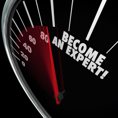 referred: Become an Expert words on a speedometer with needle racing to illustrate speed and fast action in training and learning to gain expertise and experience