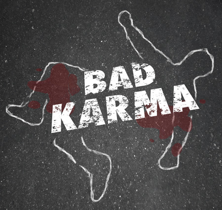 plight: Bad Karma words on a chalk outline of a dead or murdered body