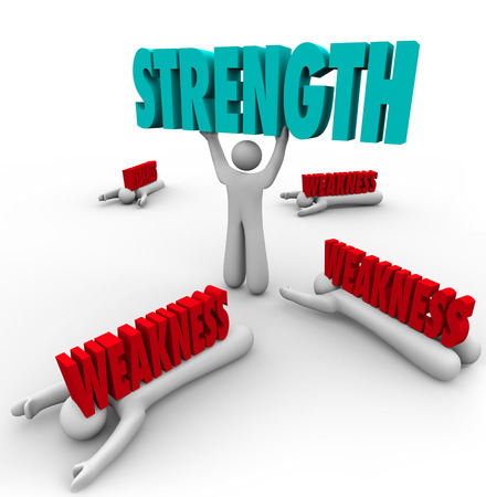 weakness: Strength word lifted by a strong or skilled person while the competition is crushed by weakness or lack of abilties to compete to win