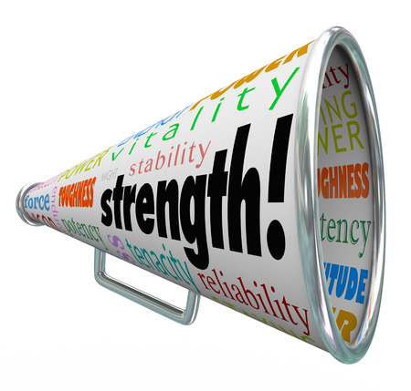 toughness: Strength word on a bullhorn or megaphone with other terms like toughness, stability, power, energy, endurance, capability, vitality, tenacity, potency and others to illustrate competitive advantage