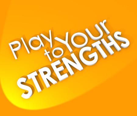 Spielen Sie Ihre Stärken 3d Wörter auf einem orangefarbenen Hintergrund, um die Notwendigkeit, Ihren Wettbewerbsvorteil nutzen, um ein Spiel, zu veranschaulichen Wettbewerb zu gewinnen, oder in Job, Karriere oder Leben erreichen
