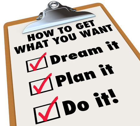 accomplishing: How to Get What You Want clipboard of steps and instructions as a to-do list for getting your desire or goal - dream, plan, do it
