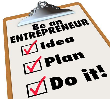 Be an Entrepreneur words on a clipboard checklist to illustrate the instructions and steps to become a new business owner and self employed