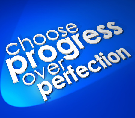 perfectionist: Choose Progress Over Protection saying or quote in 3d letters and words on a blue background to illustrate moving forward instead of procrastinating or waiting for things to be perfect