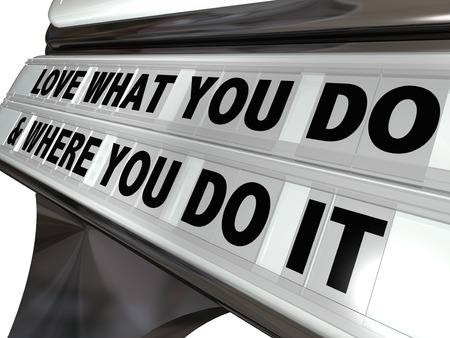 ownership and control: Love What You Do and Where You Do It words on plastic letters on a sign for a home based business, self-employed person or entrepreneur