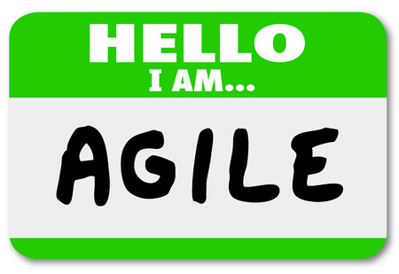 development process: Hello I Am Agile words on a name tag to illustrate a person who is able to quickly change and adapt in challenging conditions to achieve success