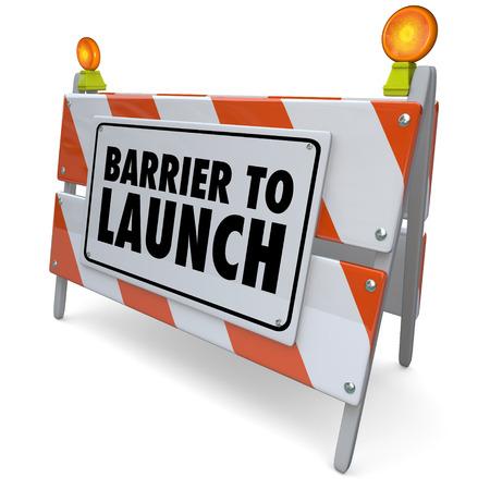 道路建設警告サイン閉鎖または開始の旅、ビジネスや会社を始めて成功を妨げて問題を起動への障壁