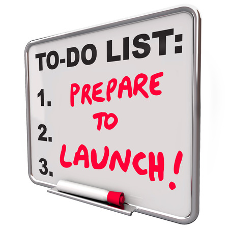 prepare: Prepare to Launch words on a to-do list to remind you of the deadline to get ready to start or unveil your new product, business, company or service