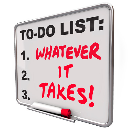 whatever: Whatever It Takes words on a to do list written on a board to illustrate essential priorities to accomplish or achieve in order to overcome a challenge and reach success Stock Photo