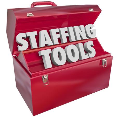 Staffing Gereedschap 3d woorden in een rode metalen gereedschapskist naar een bedrijf met behulp van de middelen te verduidelijken, zoals een werknemer agentschap om open posities te vullen