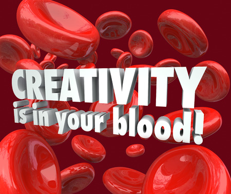 resourceful: Creativity is in Your Blood 3d words to illustrate that imangination, genius and creative inspiration is within you to think of new ideas and achieve great originality