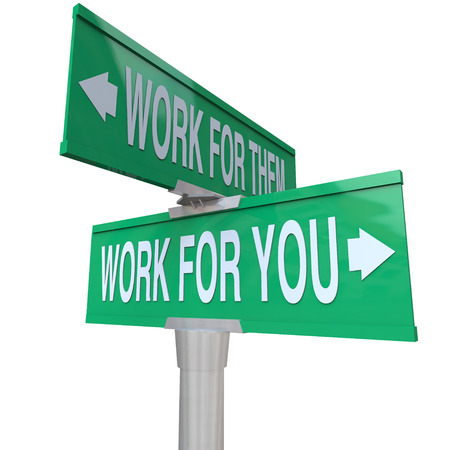 them: Work for You words on a green road sign vs working for them telling you to start your own new business and become an entrepreneur Stock Photo