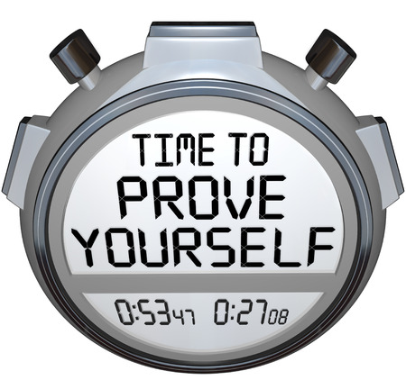 prove: Time to Prove Yourself words on a stopwatch or timer