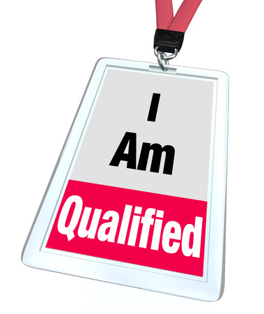 qualified: I am Qualified words on a badge