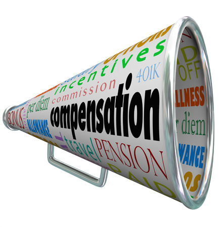 commissions: Compensation and related words on a bullhorn or megaphone, such as bonus, commission, benefits,  pension, incentives, travel, paid time off and per diem