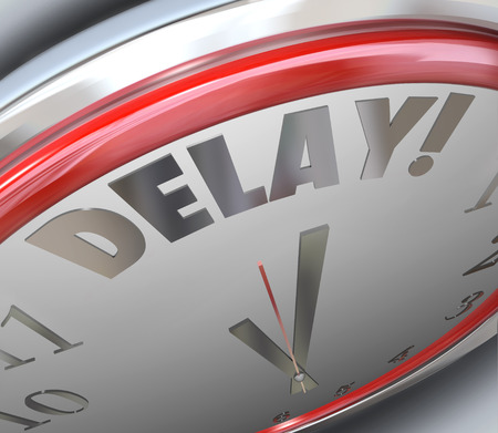 Delay word on a clock to illustrate a problem preventing you from finishing or completing a task or job on time and the deadline must be pushed back or delayed