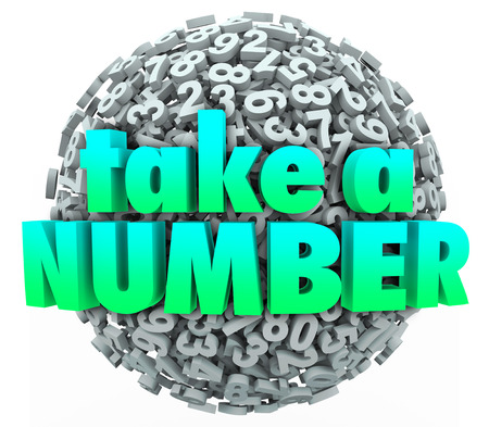 Take a Number words on a ball or sphere of 3d numbers to illustrate waiting patiently for your turn in a line o queue photo