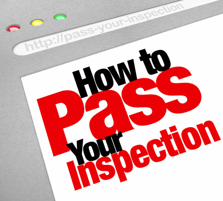 How to Pass Your Inspection words on a website screen or internet page offering tips, advice and help on passing an assessment or evaluation from an inspector reviewing your home or work Stock Photo