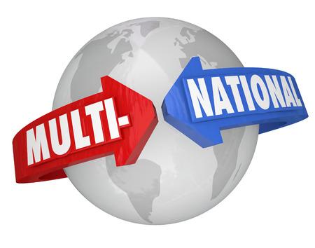 multinacional: Palabra Multinacional de flechas alrededor de un globo o de la tierra para ilustrar la compa��a, sociedad o empresa internacional con sede y operaciones en todo el mundo Foto de archivo